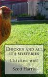 Chicken and All It's Mysteries, Scott Harris, 1493692062