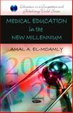 Medical Education in the New Millennium, Amal A. El-moamly, 161668206X