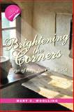 Brightening the Corners : Rays of Hope for Our World, Woolling, Mary/C, 1934922064