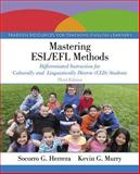 Mastering ESL/EFL Methods : Differentiated Instruction for Culturally and Linguistically Diverse (CLD) Students, Herrera, Socorro G. and Murry, Kevin G., 0133862062