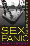 Sex Panic and the Punitive State, Lancaster, Roger N., 0520262069
