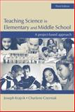 Teaching Science in Elementary and Middle School : A Project-Based Approach, Krajcik, Joseph and Czerniak, Charlene, 0805862064