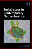Social Issues in Contemporary Native America : Reflections from Turtle Island, Weaver, Hilary N., 1409452069