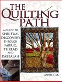The Quilting Path, Louise Silk, 159473206X