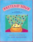 Pretend Soup and Other Real Recipes, Ann Henderson, 1883672066