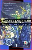 The Circus of the Earth and the Air, Brooke Stevens, 015600206X