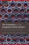 The Economics of the European Patent System : IP Policy for Innovation and Competition, Guellec, Dominique and Potterie, Bruno Van Pottelsberghe De La, 019929206X