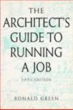 The Architect's Guide to Running a Job, Green, Ronald, 0750622067