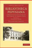 Bibliotheca Pepysiana : A Descriptive Catalogue of the Library of Samuel Pepys, Carlton, William John, 1108002064