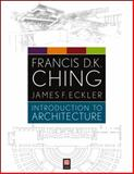 Introduction to Architecture, Ching, Francis D. K. and Eckler, James F., 1118142063