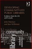 Developing Community-Led Public Libraries : Evidence from the Uk and Canada, Pateman, John and Williment, Ken, 1409442063
