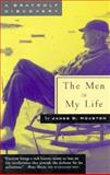 The Men in My Life, and Other More or Less True Recollections of Kinship : Essays, Houston, James D., 1555972063