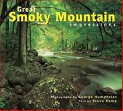 Great Smoky Mountain Impressions, photography by George Humphries, text by Steve Kemp, 1560372060
