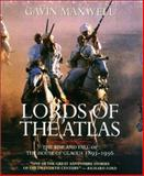 Lords of the Atlas, Gavin Maxwell, 1585742066