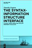 The Syntax-Information Structure Interface : Clausal Word Order and the Left Periphery in Galician, Gupton, Timothy, 161451206X