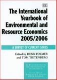 The International Yearbook of Environmental and Resource Economics 2005/2006 : A Survey of Current Issues, Tietenberg, Thomas H. and Folmer, Henk, 1845422066