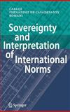 Sovereignty and Interpretation of International Norms, Fernández de Casadevante Romani, Carlos, 3540682066