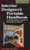 Interior Designer's Portable Handbook : First-Step Rules of Thumb for the Design of Interiors, Guthrie, John Patten (Pat), 0071782060