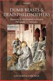 Dumb Beasts and Dead Philosophers : Humanity and the Humane in Ancient Philosophy and Literature, Osborne, Catherine, 0199282064