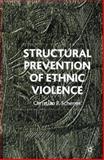 Structural Prevention of Ethnic Violence, Christian P. Scherrer, 0333752066