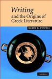Writing and the Origins of Greek Literature, Powell, Barry B., 0521782066