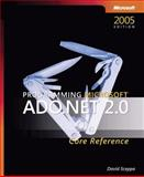Programming Microsoft® ADO.NET 2.0 Core Reference, Sceppa, David, 073562206X