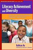 Literacy Achievement and Diversity : Keys to Success for Students, Teachers, and Schools, Au, Kathryn H., 0807752061