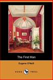 The First Man, O'Neill, Eugene, 1406532061