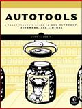 Autotools : A Practioner's Guide to GNU Autoconf, Automake, and Libtool, Calcote, John, 1593272065