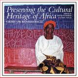 Preservina the Cultural Heritage of Africa : Crisis or Renaissance?, Mack, John, 184701206X