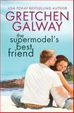 The Supermodel's Best Friend, Gretchen Galway, 1939872065