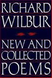 New and Collected Poems, Wilbur, Richard, 0151652066