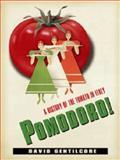 Pomodoro! : A History of the Tomato in Italy, Gentilcore, David, 023115206X