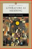 Literature As Meaning : Thematic Anthology, Steiner, Wendy, 032117206X