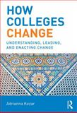 How Colleges Change, Adrianna Kezar, 041553206X