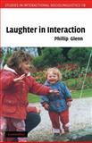 Laughter in Interaction, Glenn, Phillip J., 0521772060