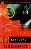 Teach Yourself 101 Key Ideas : Linguistics, Horsey, Richard, 0658012061