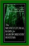The Silvicultural Basis for Agroforestry Systems, , 0849322065
