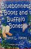 Bluebonnets, Boots and Buffalo Bones, Sheryl Nelms, 0980212065