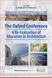 The Oxford Conference : A Re-Evaluation of Education in Architecture, Bairstow, A., 1845642066