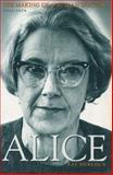 Alice : The Making of a Woman Doctor, 1914-1974, Hercock, Fay, 1869402065