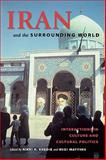 Iran and the Surrounding World : Interactions in Culture and Cultural Politics, Keddie, Nikki R., 0295982063