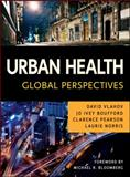 Urban Health : Global Perspectives, , 0470422068