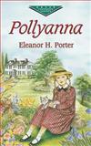 Pollyanna, Eleanor H. Porter, 0486432068