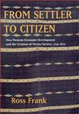 From Settler to Citizen - New Mexican Economic Development and the Creation of Vecino Society, 1750-1820, Frank, Ross, 0520222067
