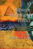 Between System and Poetics : William Desmond and Philosophy after Dialectic, , 0754652068