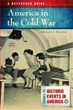 America in the Cold War, Ph.D., William T Walker, 1610692063