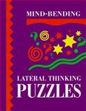 Mind-Bending Lateral Thinking Puzzles, Lagoon Bks Staff, 1899712062