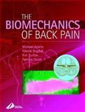The Biomechanics of Back Pain, Adams, Michael A. and Bogduk, Nikolai, 0443062072