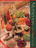Nutrition : From Science to Life, Grosvenor, Mary B. and Smolin, Lori A., 0470002077